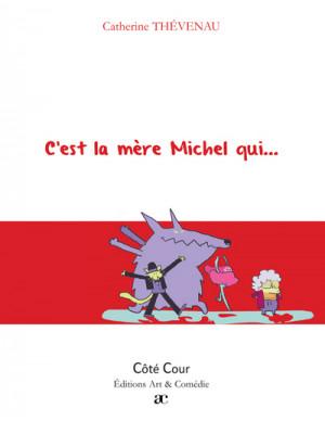 """Afficher """"C'est la mère Michel qui..."""""""
