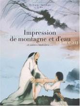 """Afficher """"Impression de montagne et d'eau et autres histoires..."""""""
