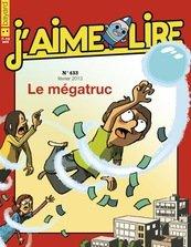 J'aime lire n° 433<br /> Le Mégatruc (février 2013)
