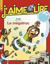 """Afficher """"J'aime lire n° 433<br /> Le Mégatruc (février 2013)"""""""