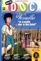 """Afficher """"Images Doc n° 291<br /> Versailles : Je travaille chez le Roi-Soleil (mars 2013)"""""""