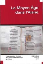 """Afficher """"Fédération des Sociétés d'Histoire et d'Archéologie de l'Aisne n° 61<br /> 2016 - Le Moyen Age dans l'Aisne"""""""