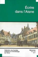 """Afficher """"Fédération des Sociétés d'Histoire et d'Archéologie de l'Aisne n° 62<br /> 2017 - Ecrire dans l'Aisne"""""""
