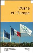 """Afficher """"Fédération des Sociétés d'Histoire et d'Archéologie de l'Aisne n° 56<br /> 2011 - L?Aisne et l?Europe"""""""
